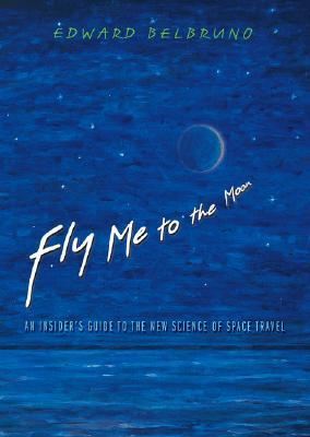 Fly Me to the Moon by Edward Belbruno