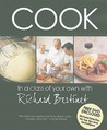 Cook in a Class of Your Own with Richard Bertinet [With DVD]