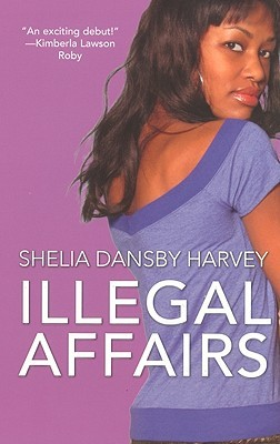 Illegal Affairs by Sheila Dansby Harvey