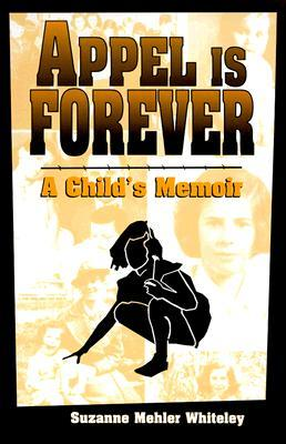 Appel is Forever: A Child's Memoir