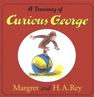 A Treasury of Curious George by Margret Rey