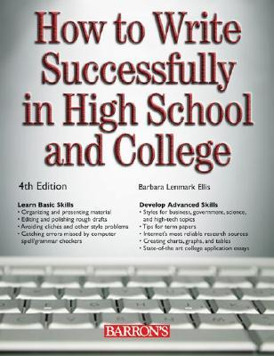 How to Write Successfully in High School and College by Barbara Lenmark-Ellis