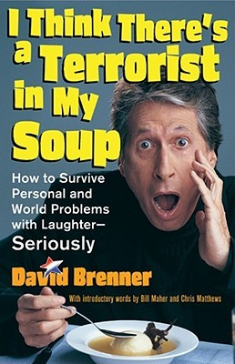 I Think There's a Terrorist in My Soup by David Brenner