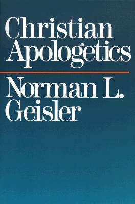 Christian Apologetics by Norman L. Geisler
