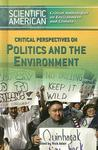 Critical Perspectives On Politics And The Environment (Scientific American Critical Anthologies On Environment And Climate)