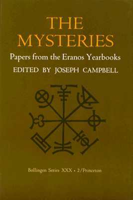 The Mysteries: Papers from the Eranos Yearbooks 2