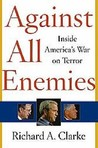 Against All Enemies by Richard A. Clarke