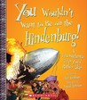 You Wouldn't Want to Be on the Hindenburg!: A Transatlantic Trip Youd Rather Skip