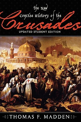 The New Concise History of the Crusades (Critical Issues in H... by Thomas F. Madden