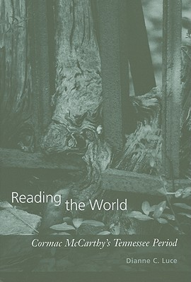 Reading the World: Cormac McCarthy's Tennessee Period