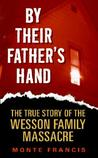 By Their Father's Hand by Monte Francis