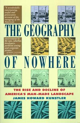 The Geography of Nowhere: The Rise and Decline of America's Man-Made Landscape