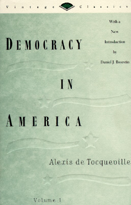 Democracy in America Volume 1 by Alexis de Tocqueville