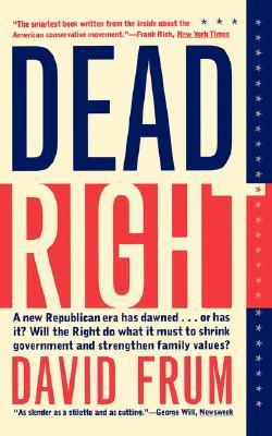Dead Right by David Frum