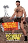 Be Ready When the Sh*t Goes Down by Forrest Griffin