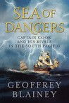 Sea of Dangers: Captain Cook and His Rivals in the South Pacific