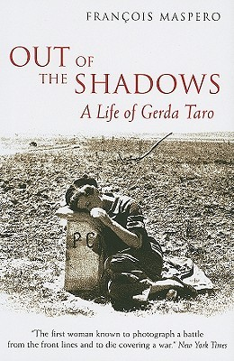 Out of the Shadows: A Life of Gerda Taro