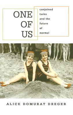 Download online One of Us: Conjoined Twins and the Future of Normal RTF