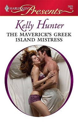 The Maverick's Greek Island Mistress by Kelly Hunter