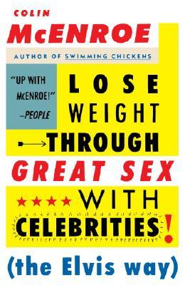 Lose Weight Through Great Sex with Celebrities: The Elvis Way