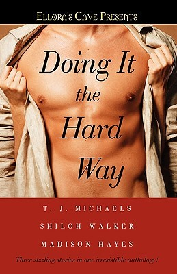 Doing It the Hard Way by T.J. Michaels