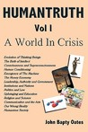 Humantruth Volume One: A World in Crisis