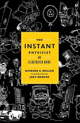 The Instant Physicist by Richard A. Muller