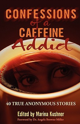 Confessions of a Caffeine Addict by Marina Kushner