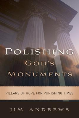 Polishing God's Monuments: Pillars of Hope for Punishing Times