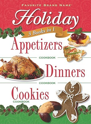 Holiday Appetizers, Dinners and Cookies by Publications International ...