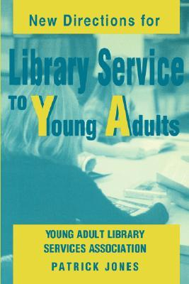 New Directions for Library Service to Young Adults by Patrick Jones