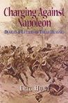 Charging Against Napoleon: Diaries and Letters of Three Hussars, 1808-1815