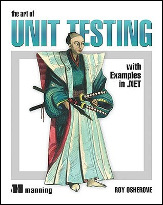 The Art of Unit Testing by Roy Osherove