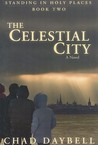 The Celestial City (Standing in Holy Places, 2)