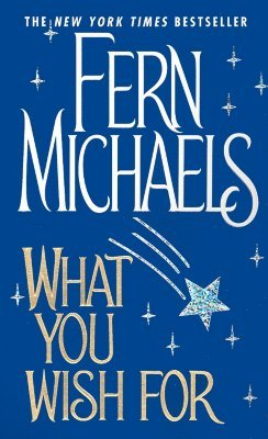 What You Wish For by Fern Michaels