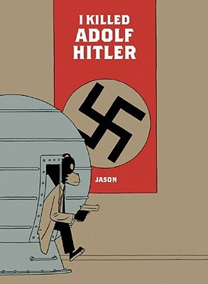 I Killed Adolf Hitler by Jason