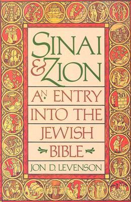 Sinai and Zion by Jon D. Levenson