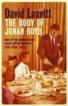 The Body of Jonah Boyd: A Novel. David Leavitt