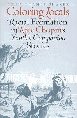 """Coloring Locals: Racial Formation in Katie Chopin's """"Youth's Companion"""" Stories"""