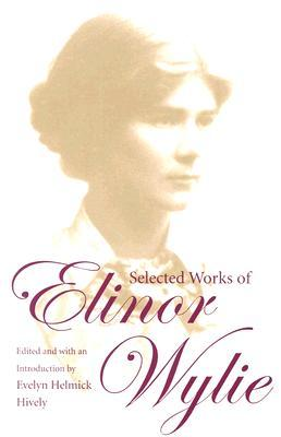 Selected Works by Elinor Wylie