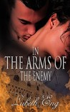 In the Arms of the Enemy by Lisbeth Eng