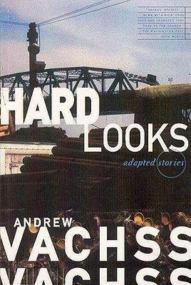 Hard Looks by Andrew Vachss