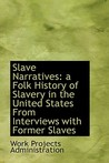 Slave Narratives: A Folk History of Slavery in the United States from Interviews with Former Slaves: Vol. II Arkansas Narratives Part 1