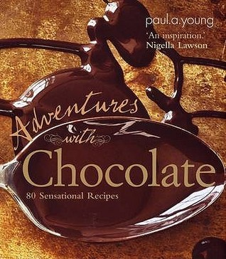 Adventures with Chocolate by Paul A. Young