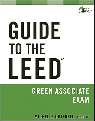 Guide to the LEED Green Associate Exam / Michelle Cottrell