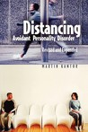 Distancing: Avoidant Personality Disorder, Revised and Expanded (Revised)