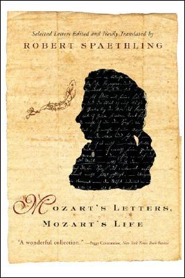 Mozart's Letters, Mozart's Life by Wolfgang Amadeus Mozart