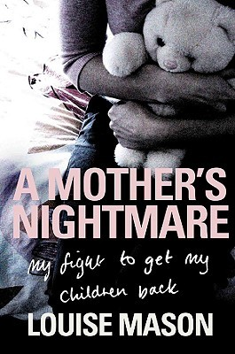 A Mother's Nightmare by Louise Mason