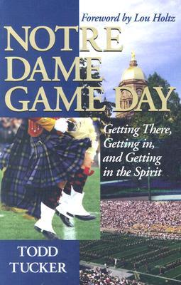 Notre Dame Game Day: Getting There, Getting In, and Getting in the Spirit