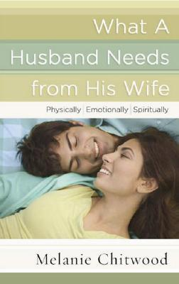 What a Husband Needs from His Wife: Physically, Emotionally, Spiritually